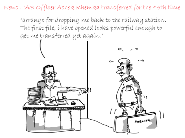 joke on ashok khemka transfer, cartoon on ashok khemka transfer,political cartoons,mysay.in,