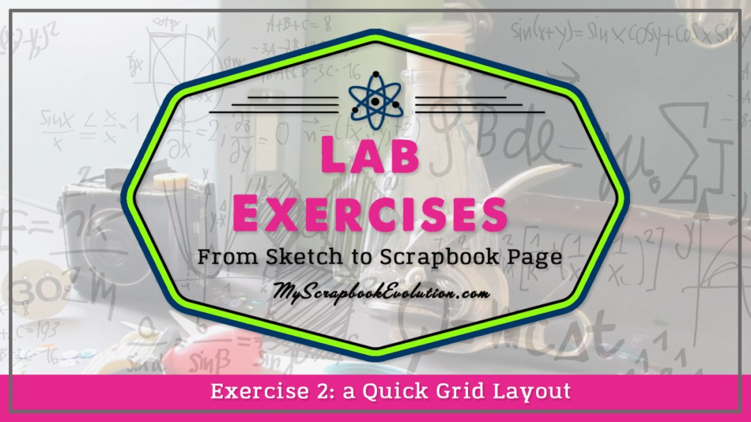 Exercise 2: a Quick Grid Layout- scrapbook sketch
