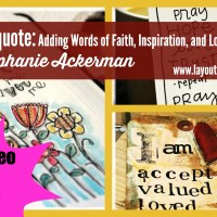 Quote, Unquote: Adding Words of Faith, Inspiration, and Love to Your Art