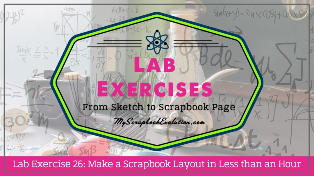 Lab Exercise 26 Make a Scrapbook Layout in Less than an Hour