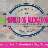 7 Resources for Post Valentine's Day Scrapbooking
