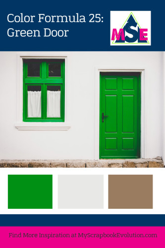 Color Formula 25- Green Door- A crafty color palette from My Scrapbook Evolution
