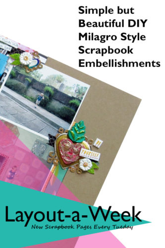 Simple but Beautiful DIY Milagro Style Scrapbook embellishments, Christy Strickler for Layout a Week