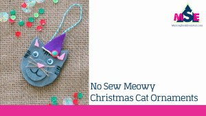Quick to make crafts for Christmas- No Sew Meowy Christmas cat Ornaments