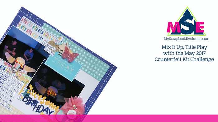 Mix It Up, Title Play with the May 2017 Counterfeit Kit Challenge