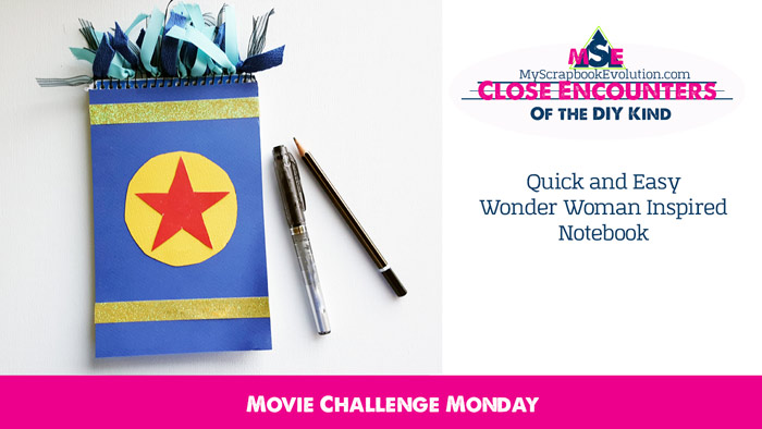 Quick and Easy Wonder Woman Inspired Notebook- Movie Challenge Monday