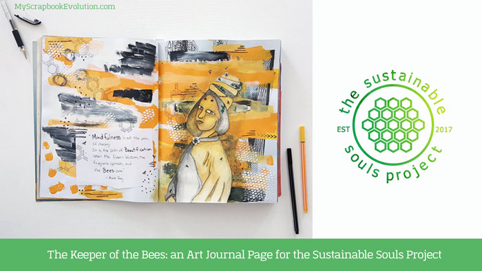 The Keeper of the Bees: an Art Journal Page for the Sustainable Souls Project