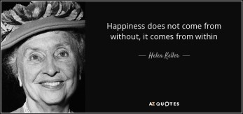 quote-happiness-does-not-come-from-without-it-comes-from-within-helen-keller-37-0-057