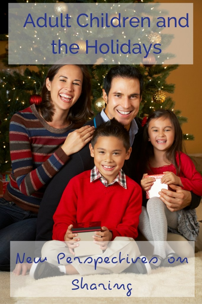 Adult Children And The Holidays – New Perspectives on Sharing, Part 1