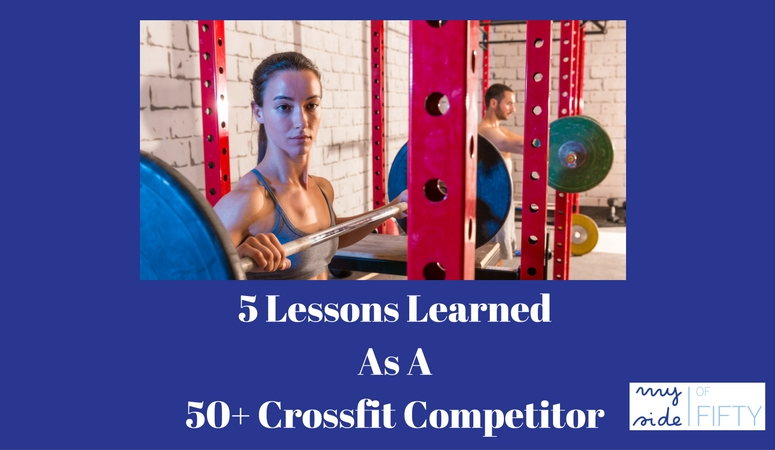 5 Lessons I learned when I participated in a competition at my local Crossfit Box at age 58. Challenge yourself. Don't be afraid to try something new.