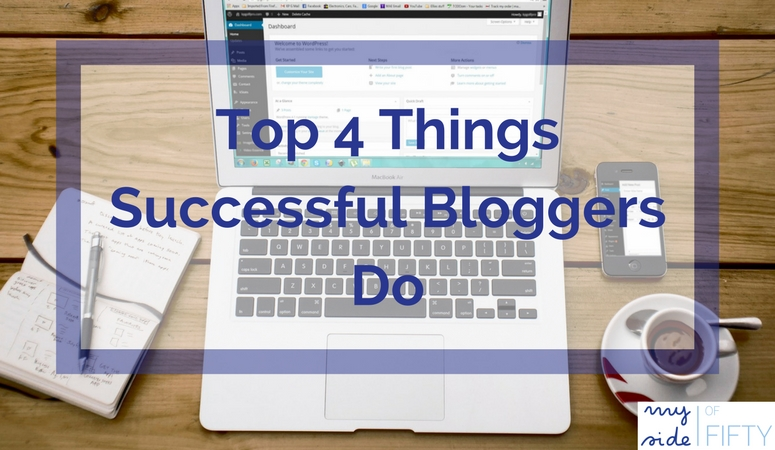 Top 4 Things Successful Bloggers Do | An Action Plan