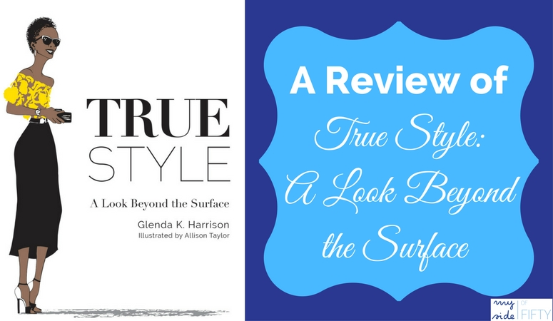 A Review of True Style: A Look Beyond the Surface by Glenda K. Harrison. Illustrated by Allison Taylor
