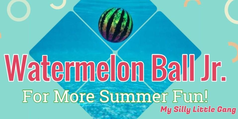 Watermelon Ball Jr. For More Summer Fun