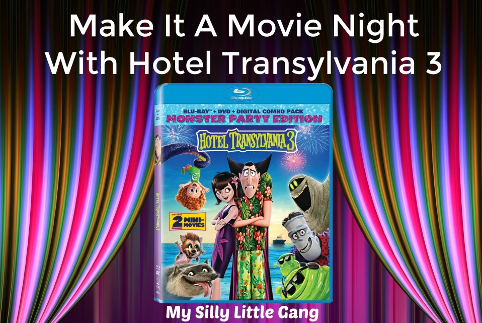 Hotel Transylvania 3 ~ Make it A Movie Night