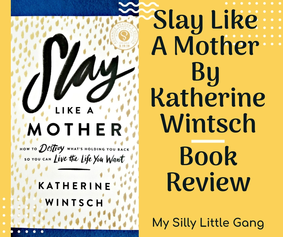 Slay Like A Mother by Katherine Wintsch ~ Book Review