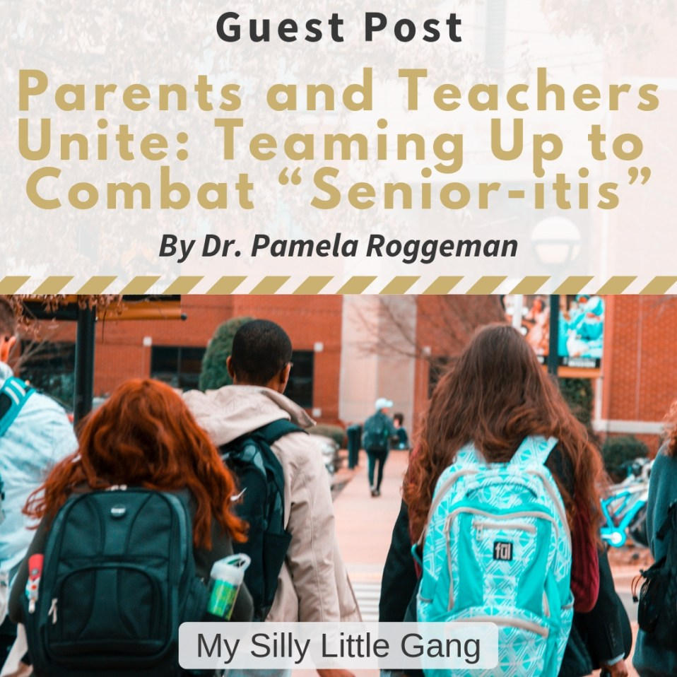 "Parents and Teachers Unite: Teaming Up to Combat ""Senior-itis"" ~ Guest Post #MySillyLittleGang"