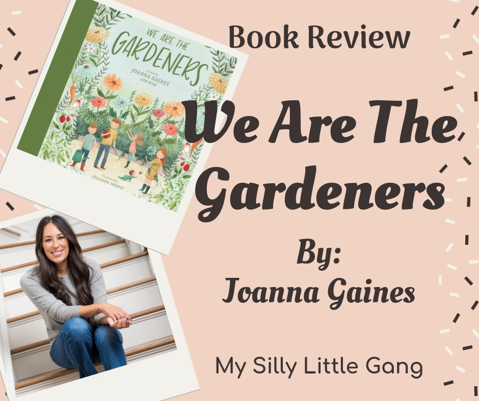 We Are the Gardeners by Joanna Gaines ~ Book Review #WeAreTheGardeners @joannagaines ‏@SMGurusNetwork #SPRING19