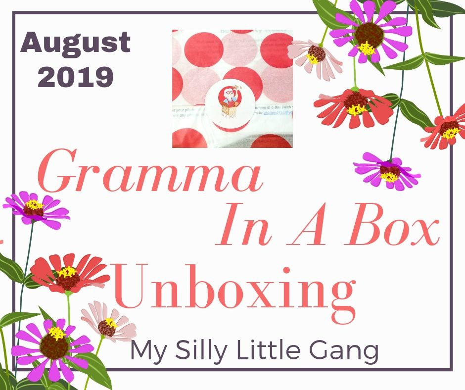 August 2019 Gramma In A Box Unboxing! #MySillyLittleGang #GrammaInABox #subscriptionbox