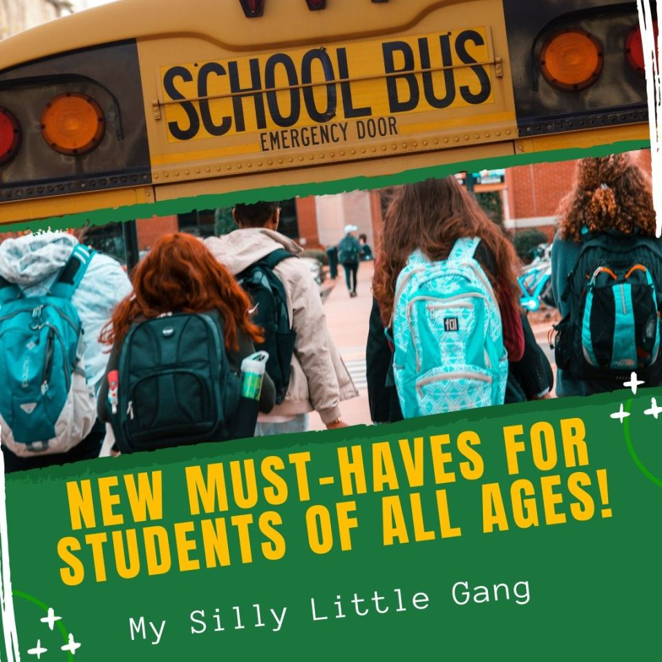 New Must-Haves for Students of All Ages! #MySillyLittleGang #BacktoSchool