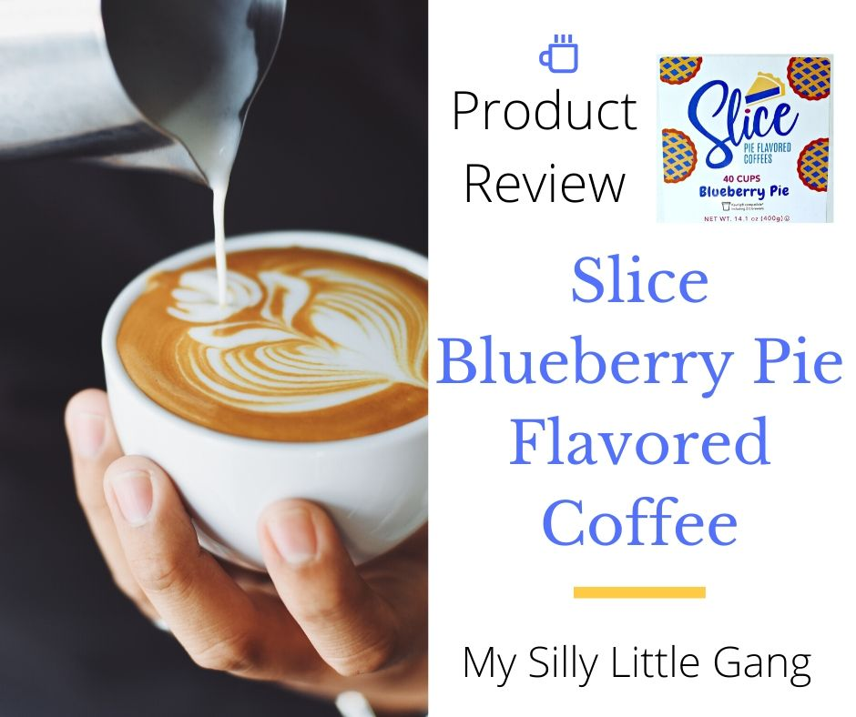 Slice Blueberry Pie Coffee Review @SMGurusNetwork #MySillyLittleGang #HGG19