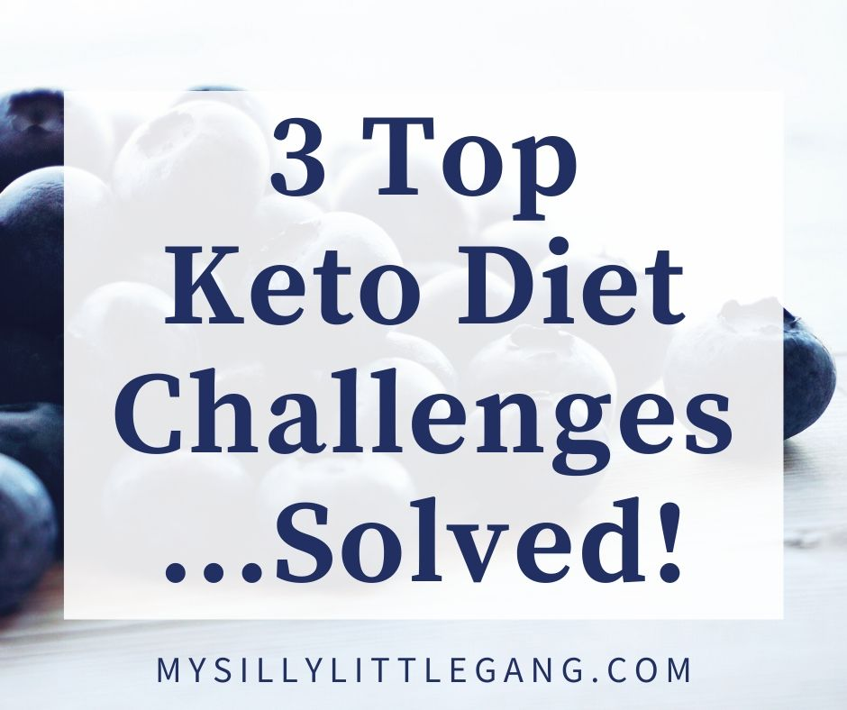 3 Top Keto Diet Challenges...Solved! @LuxeListReports #MySillyLittleGang