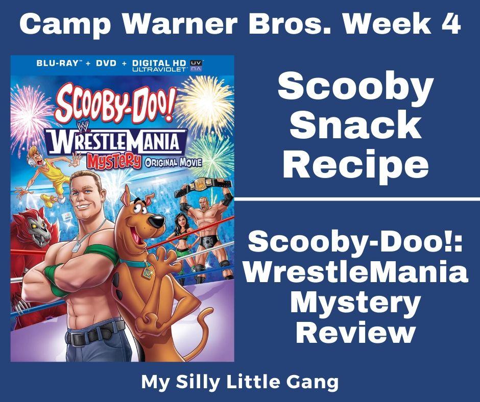 Scooby Snack Recipe Camp Warner Bros. Week 4 & Scooby-Doo!: WrestleMania Mystery Review #CampWarnerBros #MySillyLittleGang