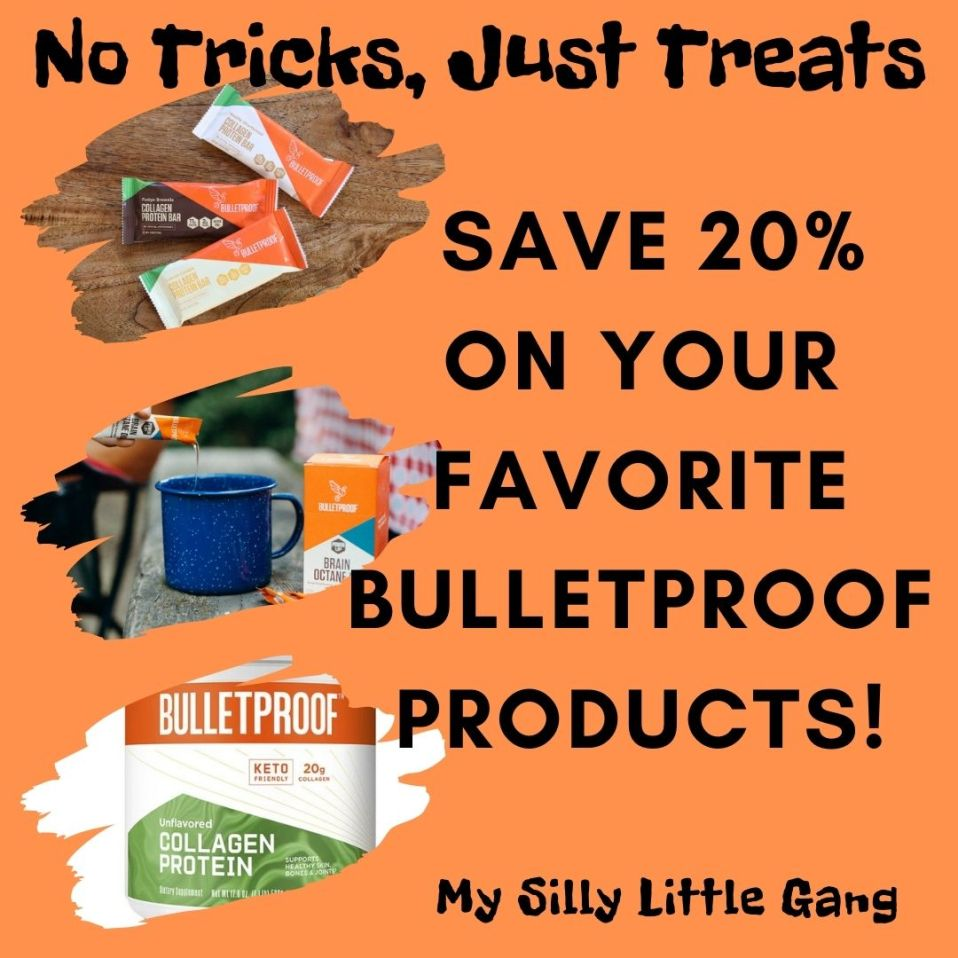 No Tricks, Just Treats: Save 20% on your Favorite Bulletproof Products! ~ #MySillyLittleGang