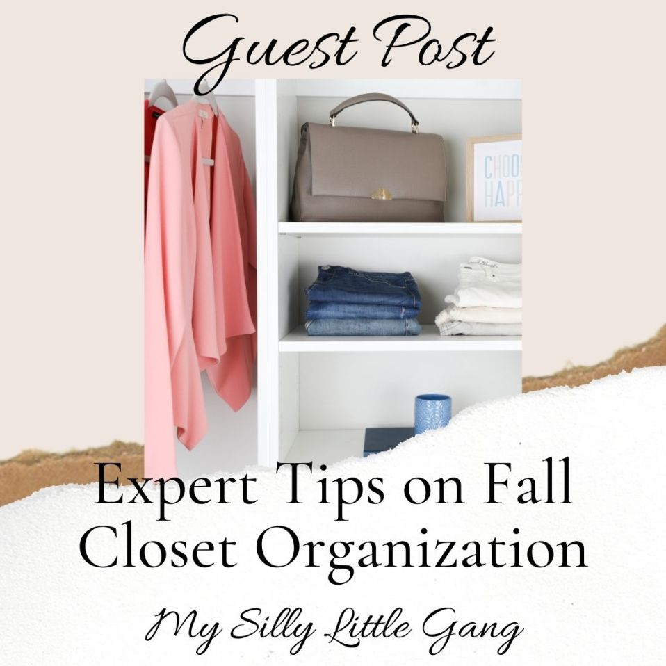 Expert Tips on Fall Closet Organization ~ Guest Post #MySillyLittleGang