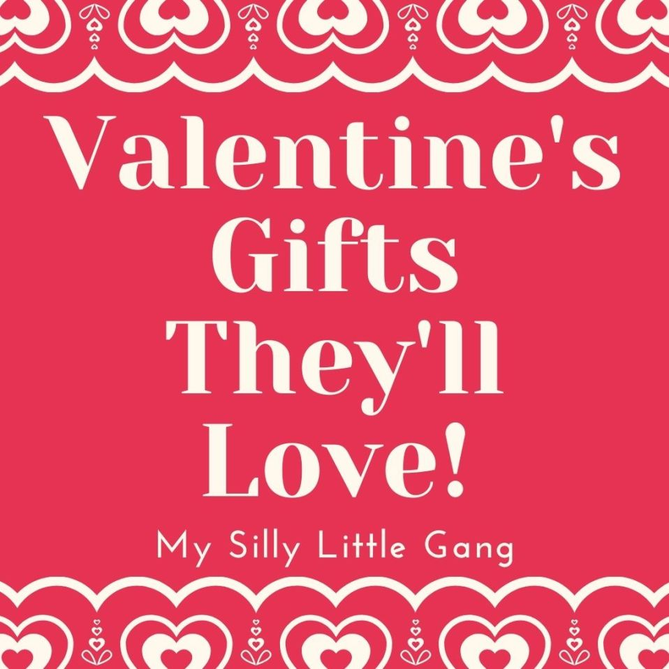 Valentine's Gifts They'll Love #MySillyLittleGang