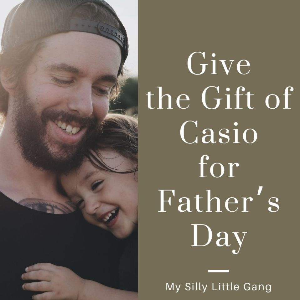 Give the Gift of Casio for Father's Day #MySillyLittleGang