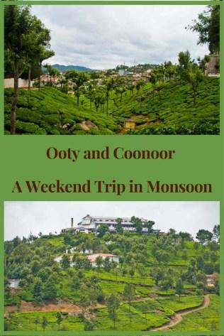 Ooty and Coonoor - A Weekend Trip in Monsoon