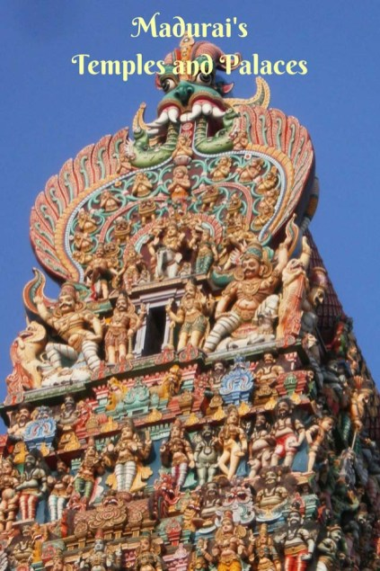 Madurai's Meenakshi Temple and Other Places