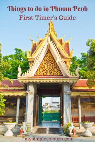 Things to do in Phnom Penh - First timer's Guide