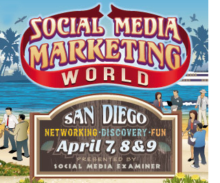 Social Media Marketing World in San Diego April 7, 8, and 9