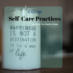8 Great Self Care Tips and Why You Need to Relax