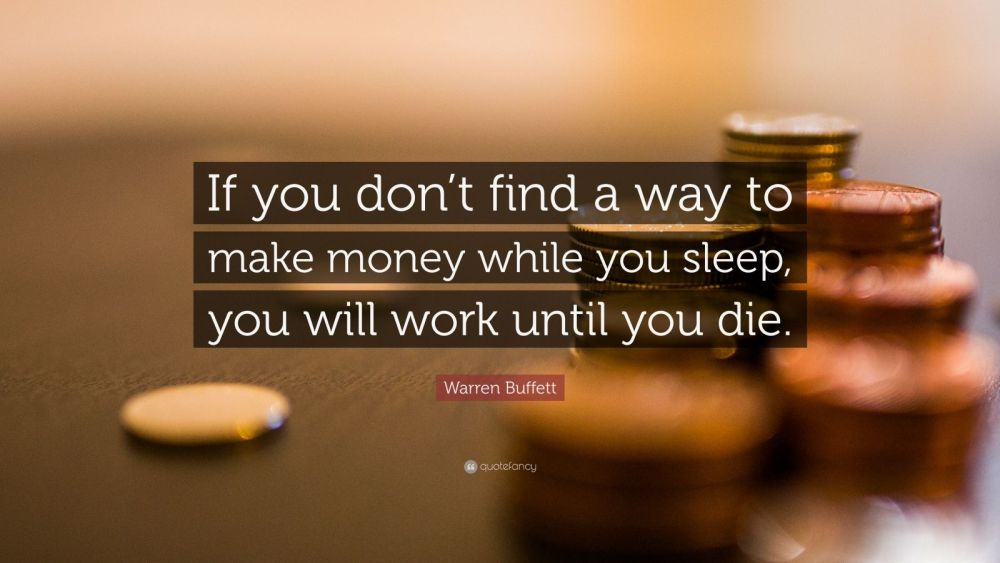 1487735 Warren Buffett Quote If you don t find a way to make money while