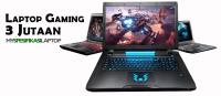 Laptop Gaming 3 Jutaan