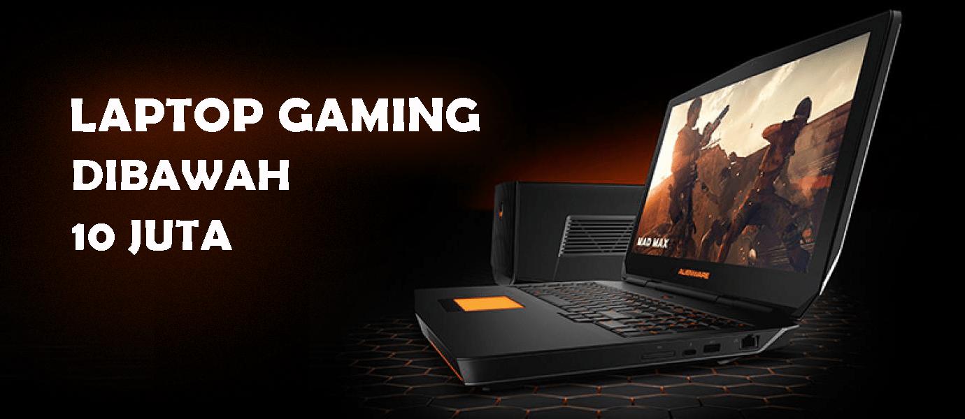 Laptop Gaming Dibawah 10 Juta