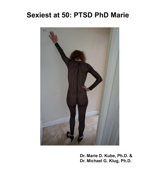 "Front cover of the book, ""Sexiest at 50: PTSD PhD Marie"" showing Marie from behind posing in a sexy black lace body suit and high heeled black suede pumps."