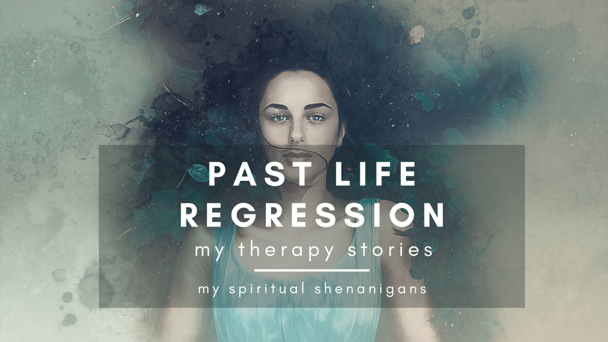 My Therapy Stories (#5): Hypnotherapy & Past Life Regression