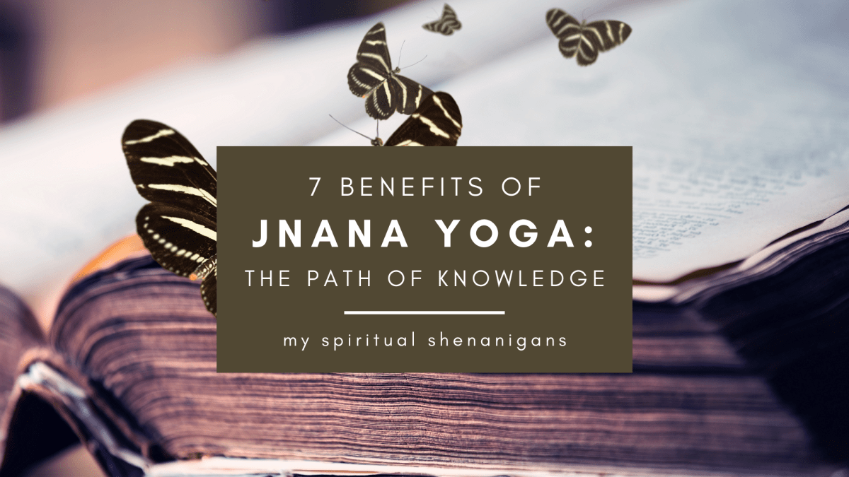 Jnana Yoga & The 7 Benefits of Spiritual Wisdom In The Modern World