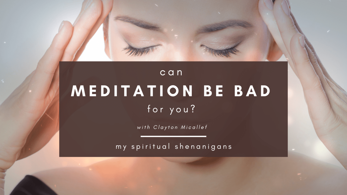Can Meditation Be Bad For You? With Clayton Micallef