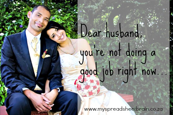 Dear husband, you're not doing a good job