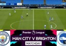 EPL: Watch Manchester City vs Brighton Live Streaming