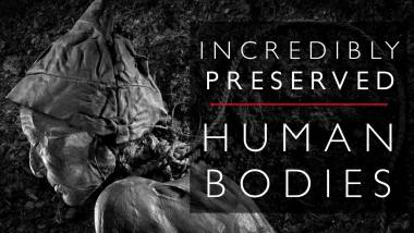 21 incredibly well-preserved human bodies that survived the ages astonishingly 3