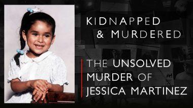 Vụ giết người chưa được giải quyết của Jessica Martinez: Họ đã bỏ lỡ điều gì ??