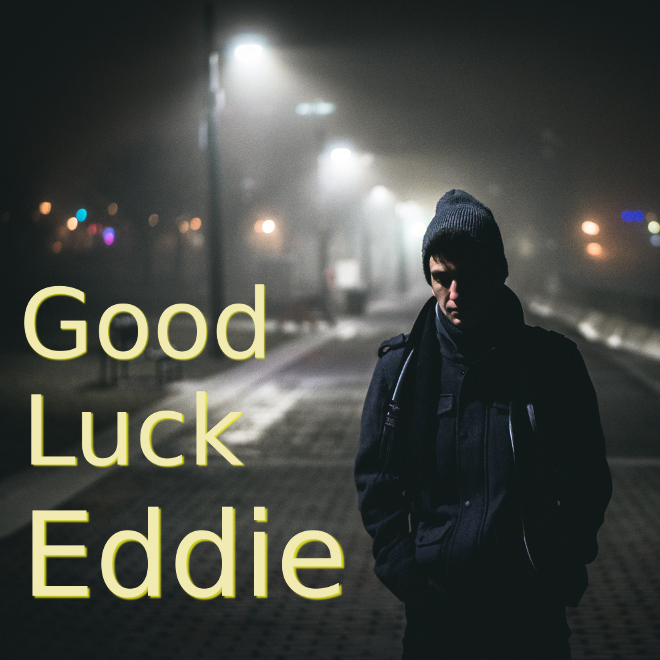 Good Luck Eddie