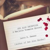 MysteryPeople Review: SEE ALSO DECEPTION by Larry D. Sweazy