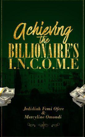 Achieving the Billionaire's I.N.C.O.M.E Image