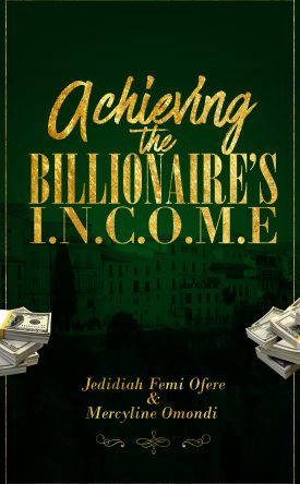 Achieving the Billionaire's I.N.C.O.M.E Image